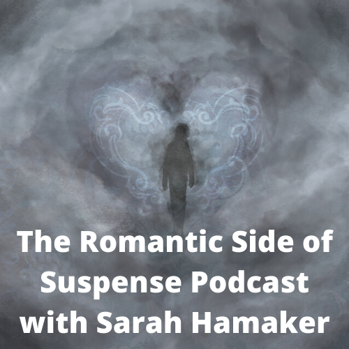 The Romantic Side of Suspense Podcast with Sarah Hamaker